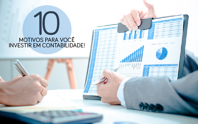 10 Motivos Para Você Investir Em Contabilidade!