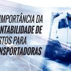 A Importância Da Contabilidade De Custos Para Transportadoras