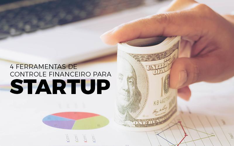 4 Ferramentas De Controle Financeiro Para Startup