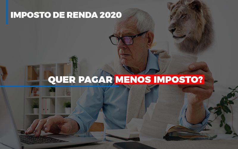 Ir 2020 Quer Pagar Menos Imposto Veja Lista Do Que Pode Descontar Ou Nao - Contabilidade Na Mooca - SP | Confidence Contabilidade