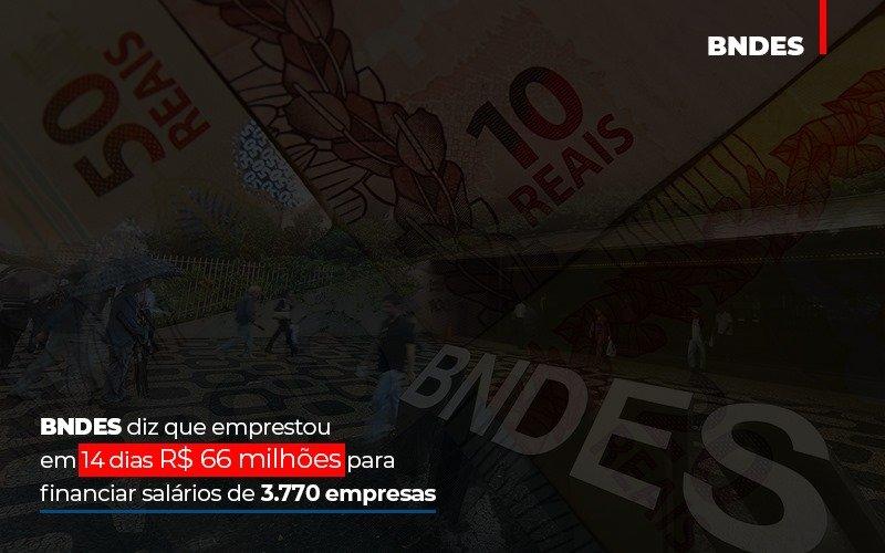 Bndes Dis Que Emprestou Em 14 Dias Rs 66 Milhoes Para Financiar Salarios De 3770 Empresas Contabilidade No Itaim Paulista Sp | Abcon Contabilidade - Contabilidade Na Mooca - SP | Confidence Contabilidade