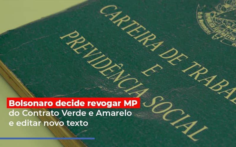 Bolsonaro Decide Revogar Mp Do Contrato Verde E Amarelo E Editar Novo Texto - Contabilidade Na Mooca - SP | Confidence Contabilidade