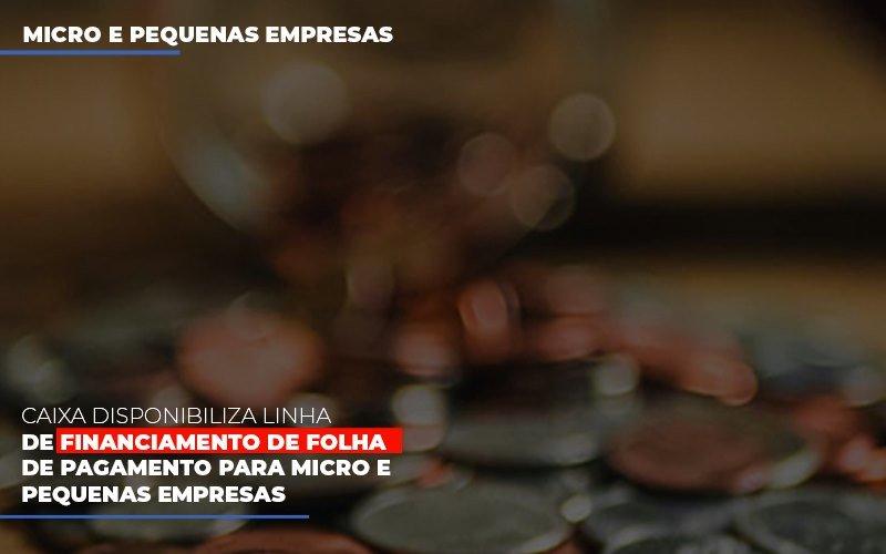 Caixa Disponibiliza Linha De Financiamento Para Folha De Pagamento Contabilidade No Itaim Paulista Sp | Abcon Contabilidade - Contabilidade Na Mooca - SP | Confidence Contabilidade