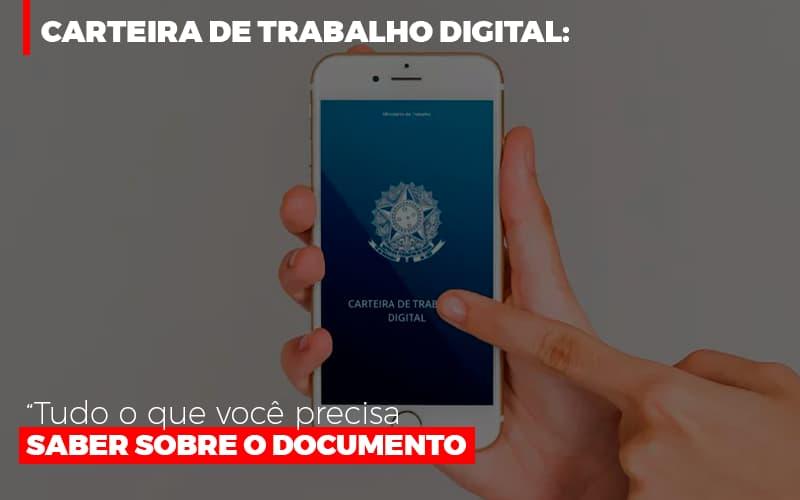 Carteira De Trabalho Digital: Tudo O Que Você Precisa Saber Sobre O Documento