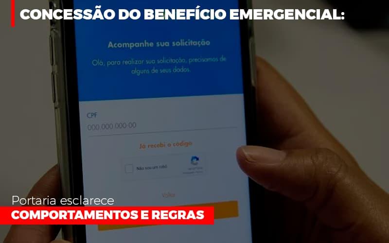 Concessao Do Beneficio Emergencial Portaria Esclarece Comportamentos E Regras - Contabilidade Na Mooca - SP | Confidence Contabilidade
