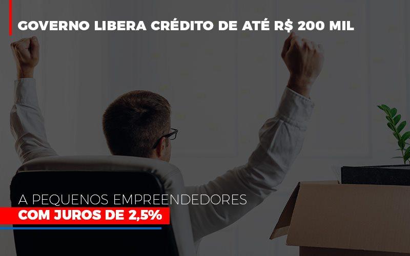 Governo Libera Credito De Ate 200 Mil A Pequenos Empreendedores Com Juros - Contabilidade Na Mooca - SP | Confidence Contabilidade