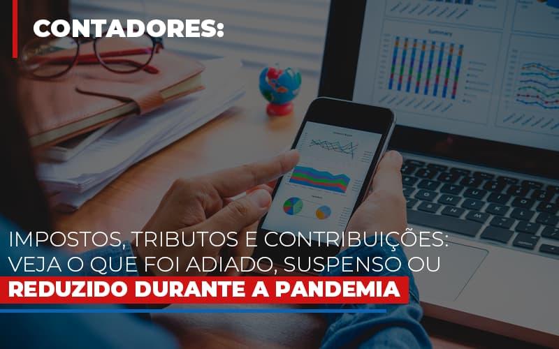 Impostos Tributos E Contribuicoes Veja O Que Foi Adiado Suspenso Ou Reduzido Durante A Pandemia - Contabilidade Na Mooca - SP | Confidence Contabilidade