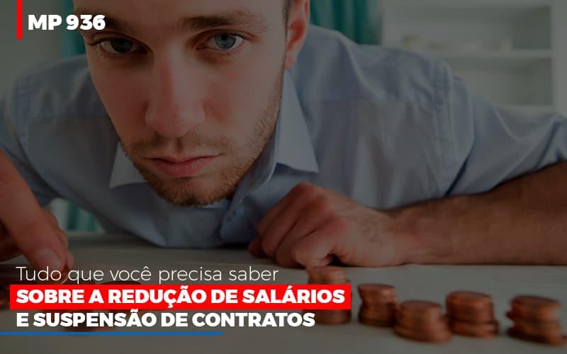 Mp 936 O Que Voce Precisa Saber Sobre Reducao De Salarios E Suspensao De Contrados - Contabilidade No Itaim Paulista - SP | Abcon Contabilidade
