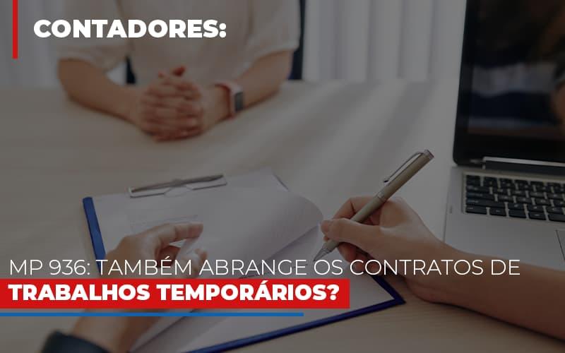 Mp 936 Tambem Abrange Os Contratos De Trabalhos Temporarios - Contabilidade Na Mooca - SP | Confidence Contabilidade
