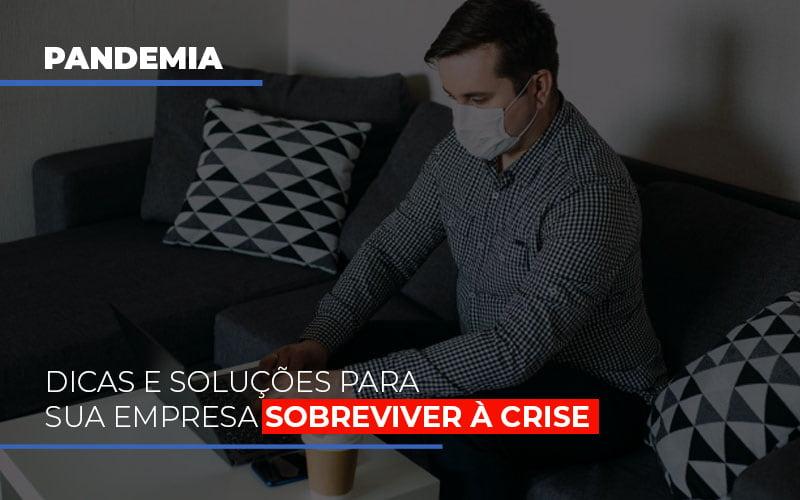 Pandemia Dicas E Solucoes Para Sua Empresa Sobreviver A Crise - Contabilidade Na Mooca - SP | Confidence Contabilidade