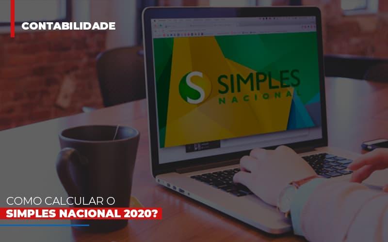 Como Calcular O Simples Nacional 2020 - Contabilidade Na Mooca - SP | Confidence Contabilidade