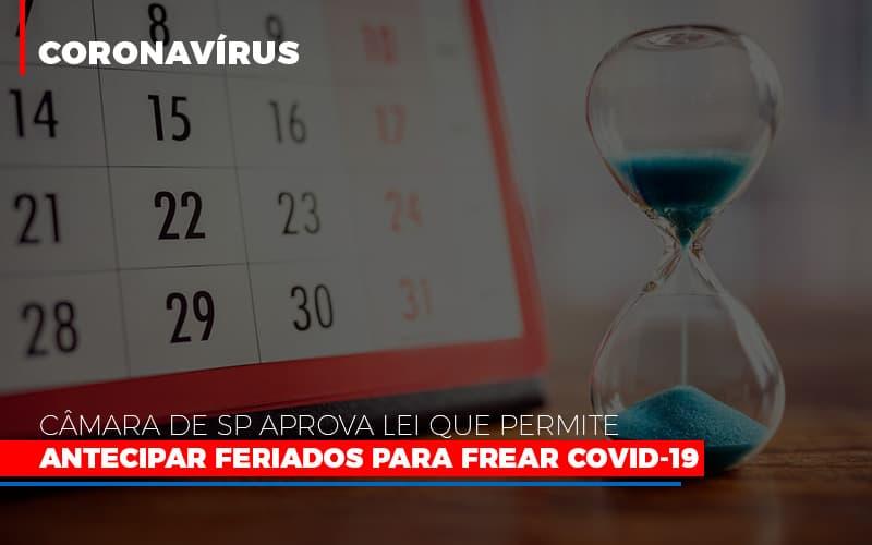Camara De Sp Aprova Lei Que Permite Antecipar Feriados Para Frear Covid 19 - Contabilidade Na Mooca - SP | Confidence Contabilidade