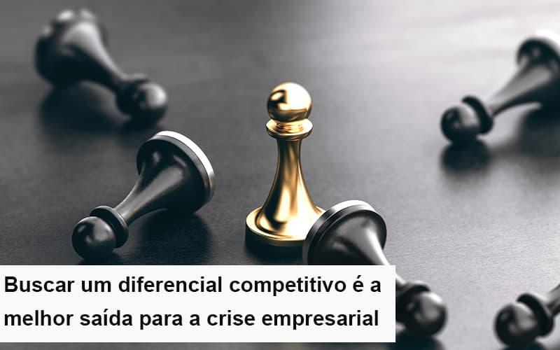 Diferencial Competitivo Do Que A Sua Empresa Precisa Na Crise (1) - Contabilidade Na Mooca - SP | Confidence Contabilidade