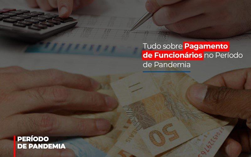 Tudo Sobre Pagamento De Funcionarios No Periodo De Pandemia - Contabilidade Na Mooca - SP | Confidence Contabilidade