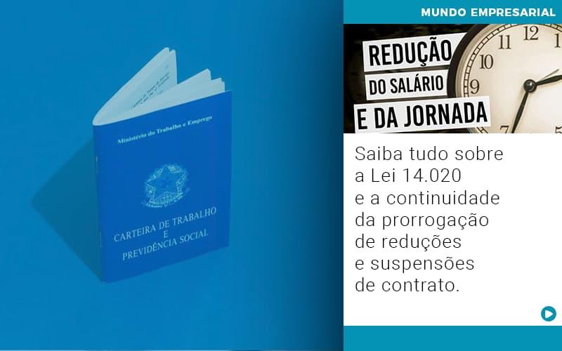 Saiba-tudo-sobre-a-lei-14-020-e-a-continuidade-da-prorrogacao-de-reducoes-e-suspensoes-de-contrato